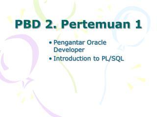 PBD 2.  Pertemuan  1