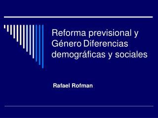 Reforma previsional y GéneroDiferencias demográficas y sociales
