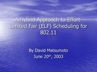 A Hybrid Approach to Effort-Limited Fair (ELF) Scheduling for 802.11