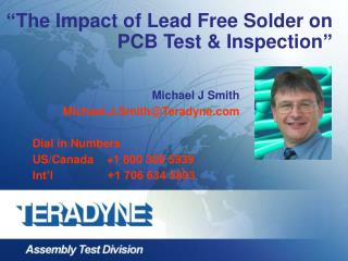 """ The Impact of Lead Free Solder on PCB Test & Inspection """