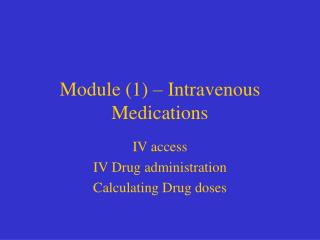 Module 1   Intravenous Medications