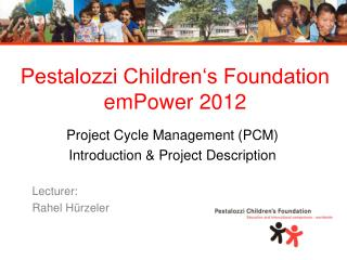 Pestalozzi Children�s Foundation emPower 2012