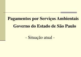 Pagamentos por Servi�os Ambientais Governo do Estado de S�o Paulo