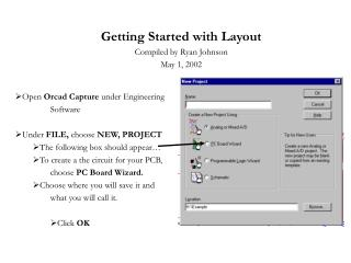 Getting Started with Layout Compiled by Ryan Johnson  May 1, 2002