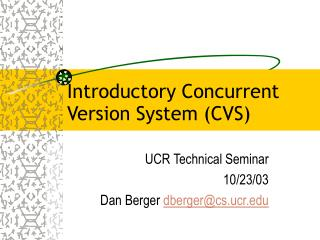 Introductory Concurrent Version System (CVS)