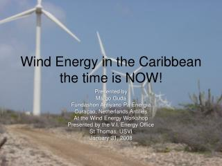 Wind Energy in the Caribbean the time is NOW!