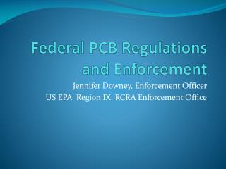 Federal PCB Regulations and Enforcement