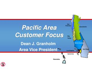 Pacific Area  Customer Focus