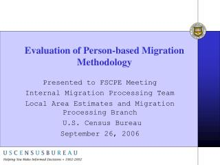 Evaluation of Person-based Migration Methodology