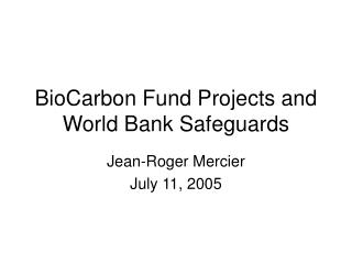 BioCarbon Fund Projects and World Bank Safeguards