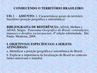 CONHECENDO O TERRITÓRIO BRASILEIRO