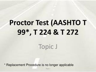 Proctor Test (AASHTO T 99*, T 224 & T 272