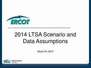 2014 LTSA Scenario and Data Assumptions March 25, 2014