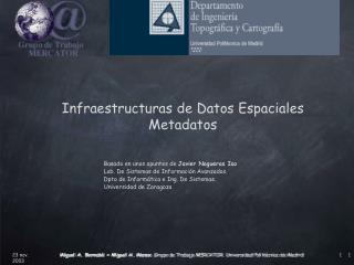 Basado en unos apuntes de  Javier Nogueras Iso Lab. De Sistemas de Información Avanzados.