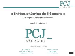 «Entrées et Sorties de Trésorerie» Les aspects juridiques et fiscaux  Jeudi 21 Juin 2012