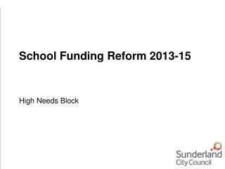 School Funding Reform 2013-15