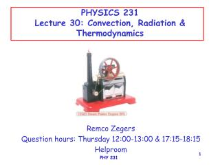 PHYSICS 231 Lecture 30: Convection, Radiation & Thermodynamics