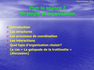 Plan la séance 7 Stratégie et organisation
