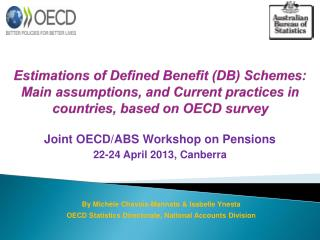 Joint OECD/ABS Workshop on Pensions 22-24 April 2013, Canberra