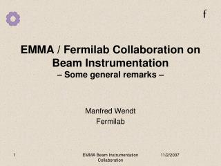 EMMA / Fermilab Collaboration on Beam Instrumentation – Some general remarks –