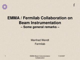 EMMA / Fermilab Collaboration on Beam Instrumentation – Some general remarks –