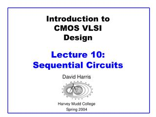 Introduction to CMOS VLSI Design Lecture 10:  Sequential Circuits