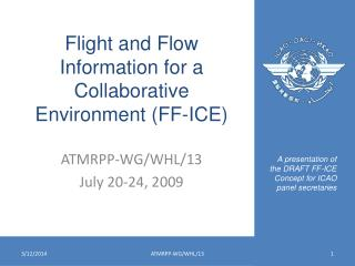 Flight and Flow Information for a Collaborative Environment FF-ICE