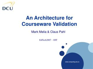 An Architecture for Courseware Validation