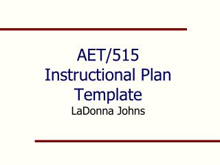 AET/515 Instructional Plan Template  LaDonna Johns