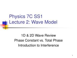 Physics 7C SS1 Lecture 2: Wave Model
