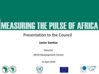Javier Santiso Director OECD Development Centre 23 April 2009