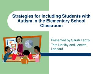 Strategies for Including Students with Autism in the Elementary School Classroom