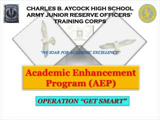 CHARLES B. AYCOCK HIGH SCHOOL ARMY JUNIOR RESERVE OFFICERS'  TRAINING CORPS