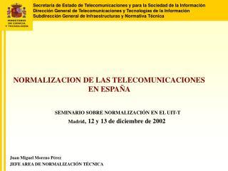 NORMALIZACION DE LAS TELECOMUNICACIONES  EN ESPAÑA