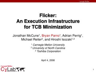 Flicker:  An Execution Infrastructure  for TCB Minimization