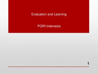 Evaluation and Learning PGRI Indonesia