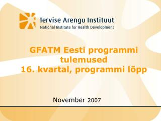 GFATM Eesti programmi  tulemused  16. kvartal, programmi lõpp