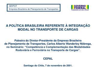 GEIPOT Empresa Brasileira de Planejamento de Transportes
