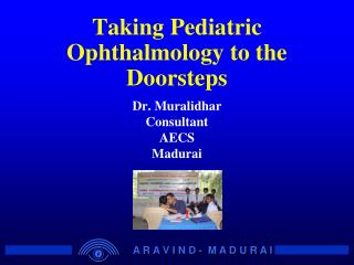 Taking Pediatric Ophthalmology to the Doorsteps