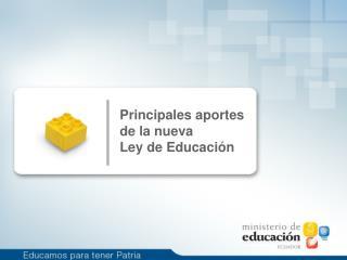 Principales aportes de la nueva Ley de Educación