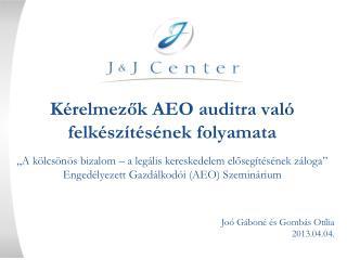 Kérelmezők AEO auditra való felkészítésének folyamata