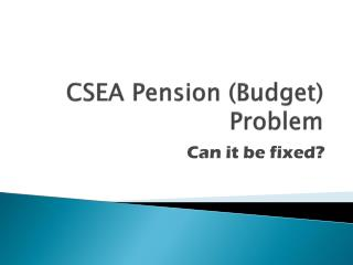 CSEA Pension (Budget) Problem