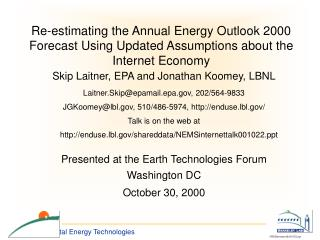 Skip Laitner, EPA and Jonathan Koomey, LBNL Laitner.Skip@epamail.epa, 202/564-9833