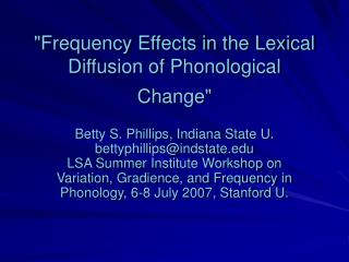 """Frequency Effects in the Lexical Diffusion of Phonological Change"""