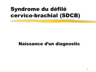 Syndrome du défilé cervico-brachial (SDCB)