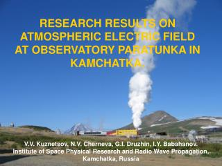 RESEARCH RESULTS ON ATMOSPHERIC ELECTRIC FIELD AT OBSERVATORY PARATUNKA IN KAMCHATKA.