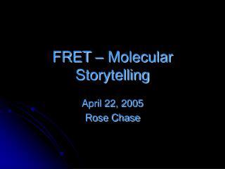 FRET   Molecular Storytelling