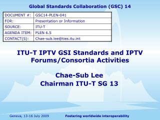 ITU-T IPTV GSI Standards and IPTV Forums/Consortia Activities