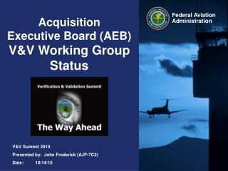 Acquisition Executive Board (AEB) V&V Working Group Status