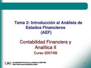 Tema 2: Introducción al Análisis de Estados Financieros  (AEF)